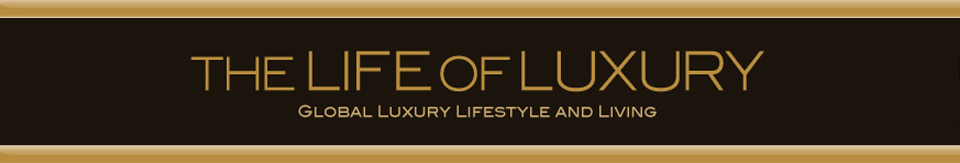 The Life of Luxury blog