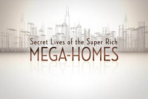CNBC TV show - Secret Lives of the Super Rich: Mega Homes
